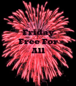 Free for all Friday